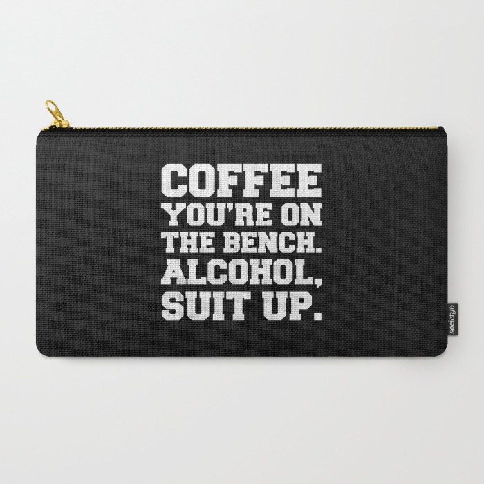 Alcohol-suit-up-funny-quote-carry-all-pouches